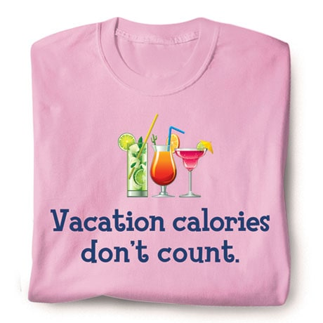 Vacation Calories Don't Count T-Shirt