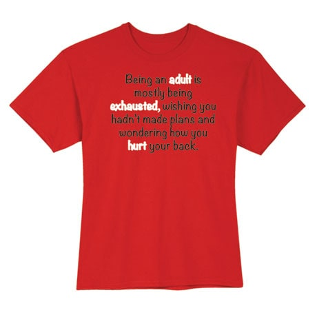 Adult, Exhausted, Hurt Back T-Shirt