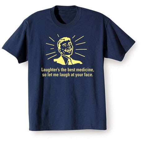 Laughter's The Best Medication T-Shirt