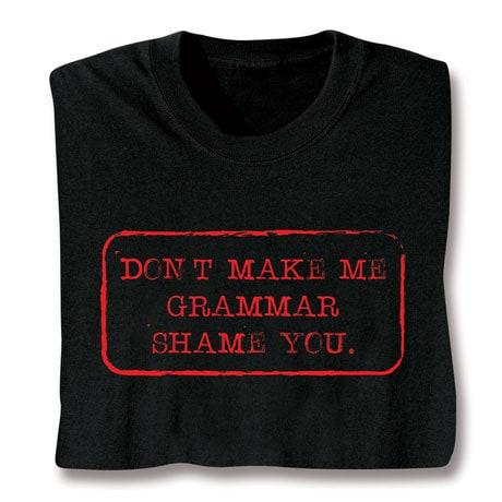 Grammar Shame You Shirts