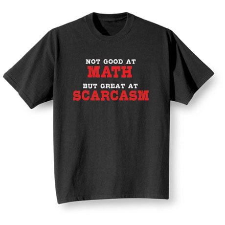 Not Good At Math Shirts