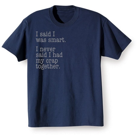 I Never Said Shirts