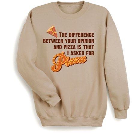 I Asked For Pizza Shirts