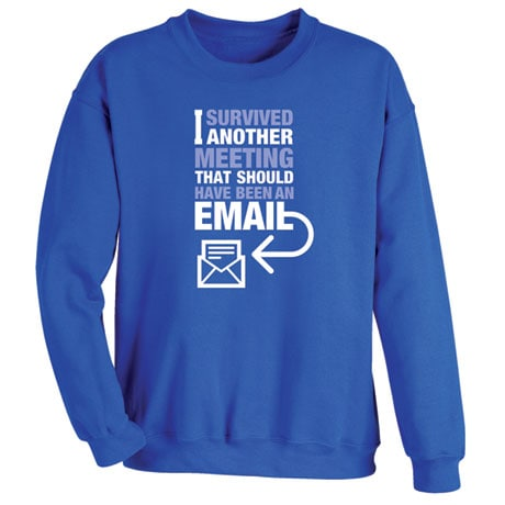 Meeting That Should Have Been An Email Shirts