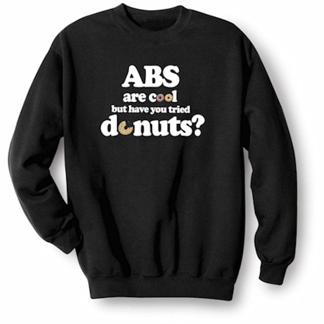 Have You Tried Donuts? Shirts