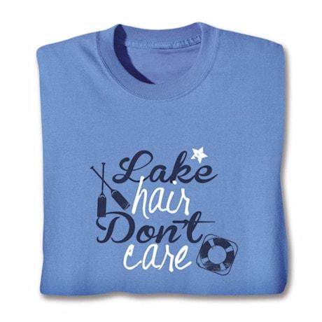 Lake Hair Don't Care Shirts