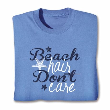 Beach Hair Don't Care Shirts