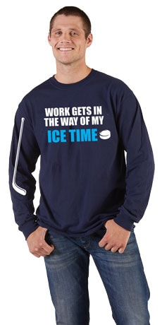 Work Gets In The Way Shirts- Ice Time
