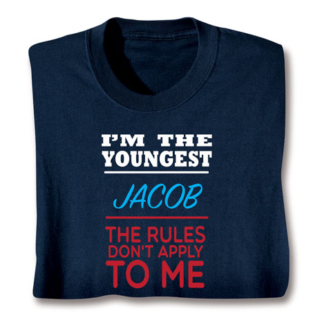 Personalized I'm The Youngest Shirts