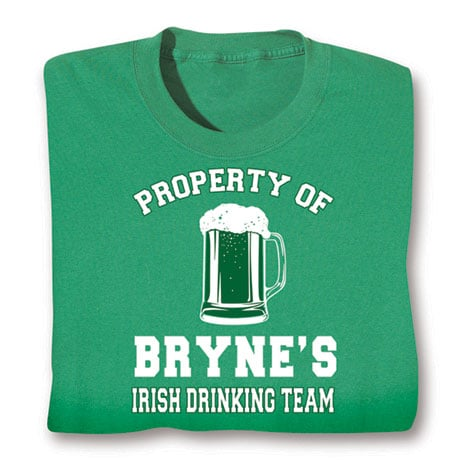 "Personalized Property of the ""Your Name"" Irish Drinking Team Shirt"