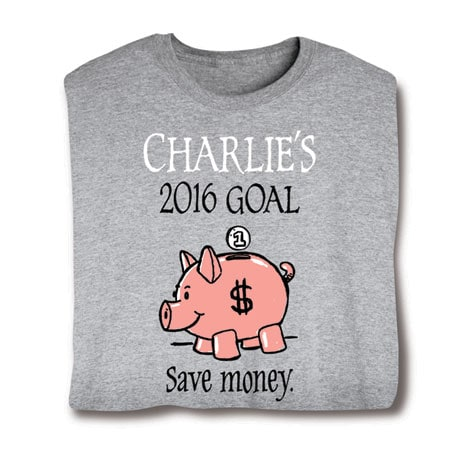 "Personalized ""Your Name""  Goal Shirt - Save Money"