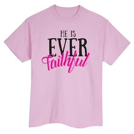 He is Ever Faithful Shirt