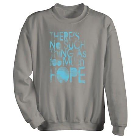 Too Much Hope Shirt