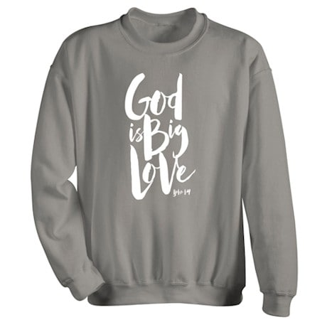 God is Big Love Shirt