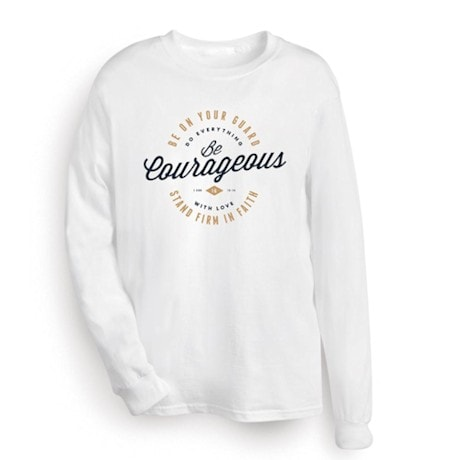 Be Courageous Shirt