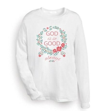 God is So Good Shirt