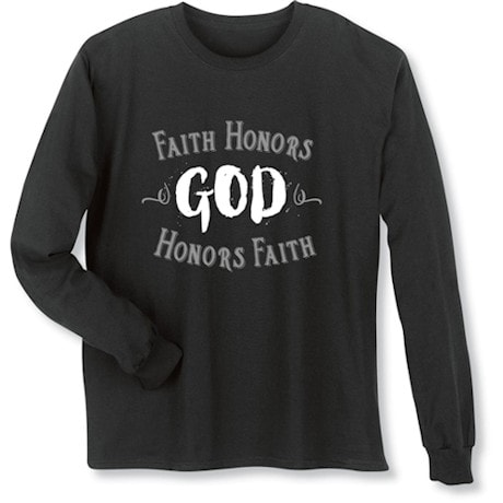 Faith Honors God Shirt