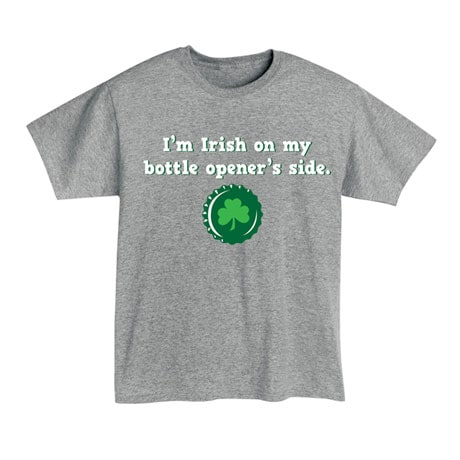 Irish On My Bottle Opener Side Tee