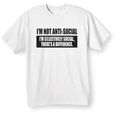 I'm Not Antisocial Shirts