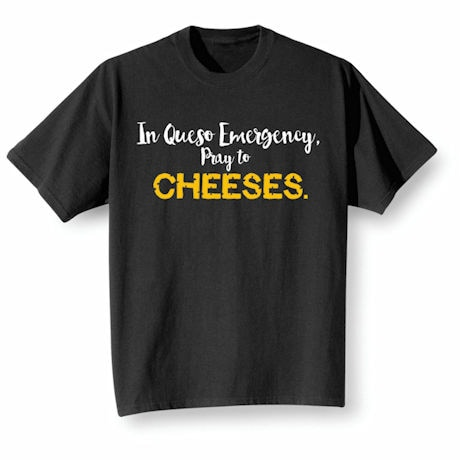 Pray To Cheeses Shirts
