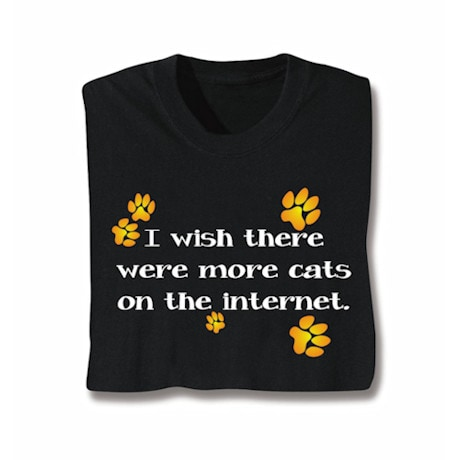 I Wish There Were More Cats T-Shirt