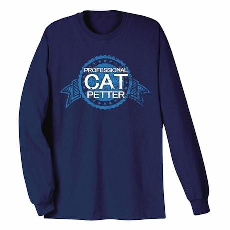 Professional Cat Petter Shirts