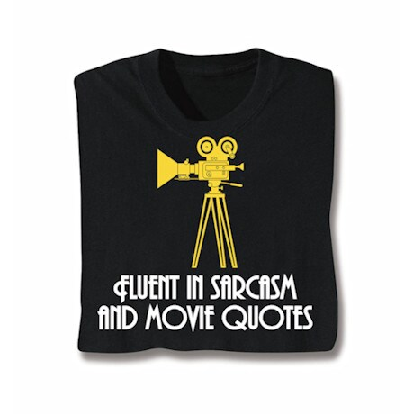 Fluent In Sarcasm And Movie Quotes Shirts
