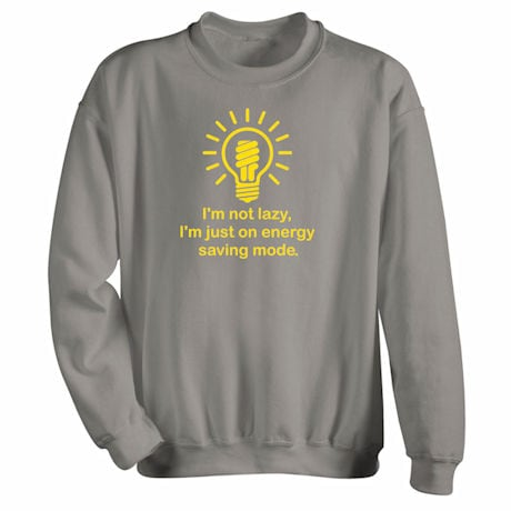 I'm Not Lazy I'm On Energy Saving Mode Shirts