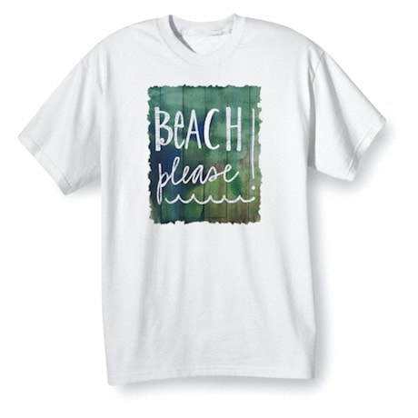 Beach Please Shirts