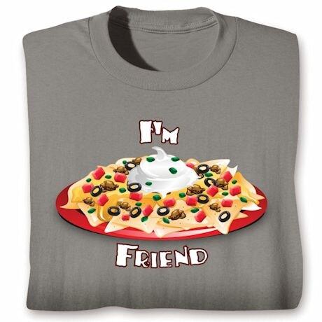 I'm Friend Shirts