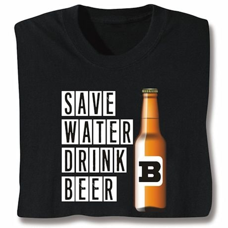 Save Water Drink Beer Shirts