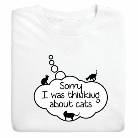 I Was Thinking About Cats T-Shirt