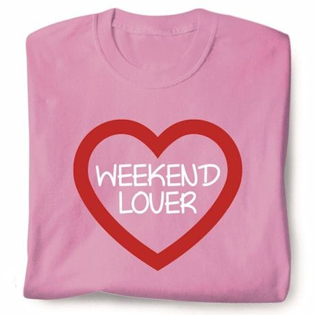 Weekend Lover T-Shirts