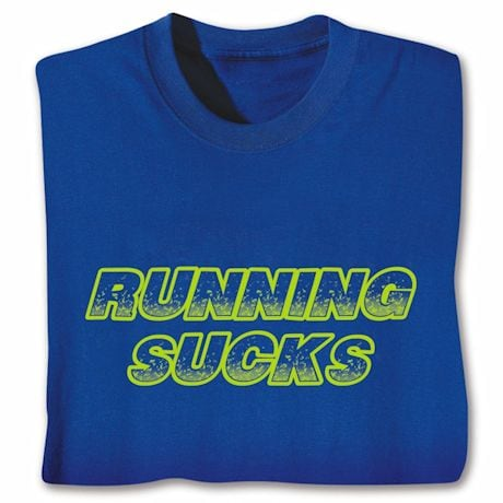 Performance Running Sucks T-Shirts