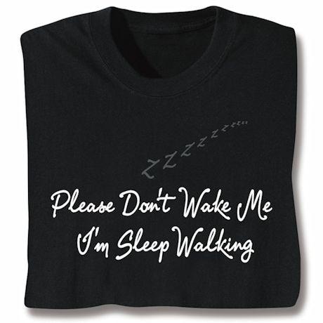 Please Don't Wake Me Sleepshirt