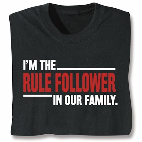 Rule Follower In Our Family Shirts