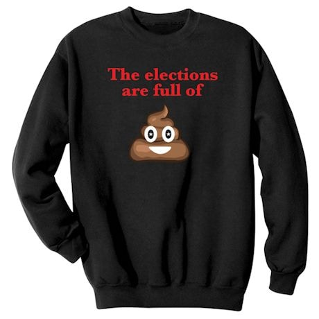 The Elections are Full of Emoji Poop -  Funny Presidential T-shirt