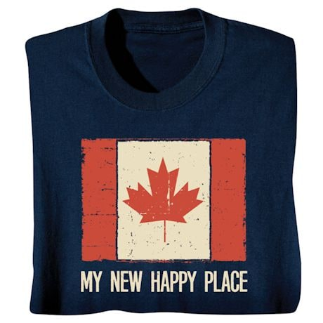 Canada My New Happy Place - Funny 2016 Presidential Election T-Shirt