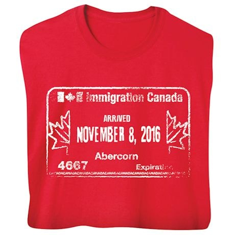 Immigration Canada November 8, 2016 - Funny Presidential Election T-shirt