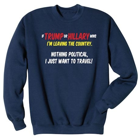 Trump Hillary I'm Leaving the Country - Funny President Election T-shirt