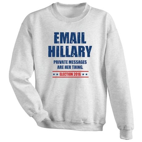 Email Hillary Private Messages are her Thing - Funny Election T-shirt