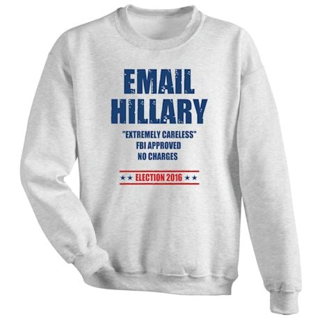 """Email Hillary """"Extremely Careless"""" - Funny Presidential Election T-shirt"""