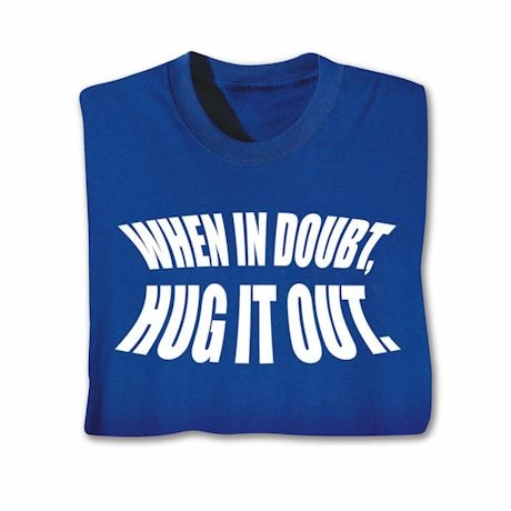 Hug It Out T-Shirts