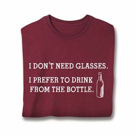 Prefer The Bottle T-Shirts