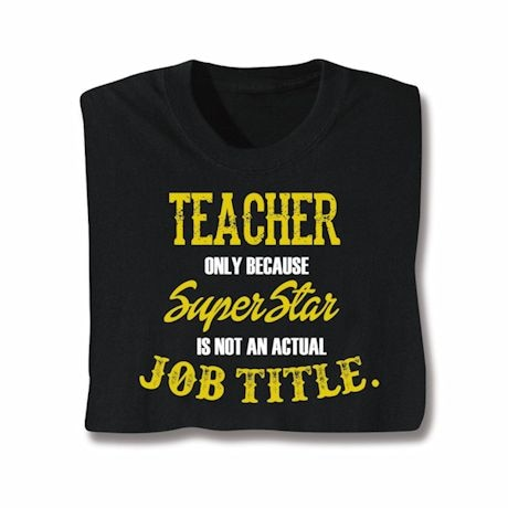 Actual Job Title T-Shirt - Teacher
