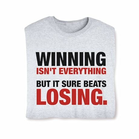 Winning Isn't Everything T-Shirts