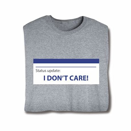I Don't Care T-Shirts