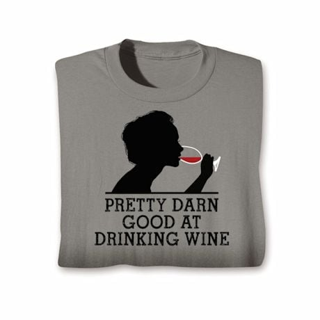 Good At Drinking Wine T-Shirt