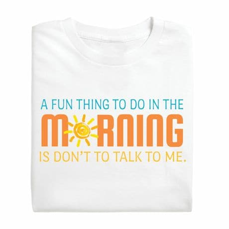Fun Thing To Do In The Morning T-Shirt