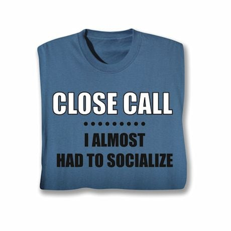 Close Call T-Shirt
